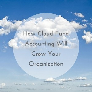 Cloud Fund Accounting Helps Nonprofits Grow