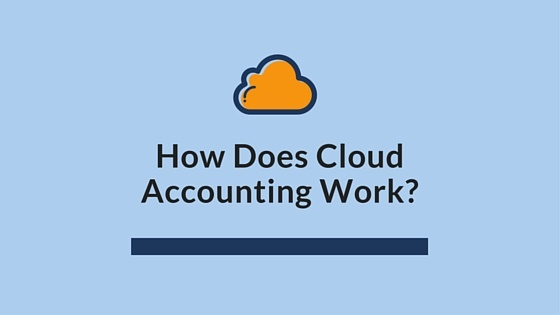 How Does Cloud Accounting Work?
