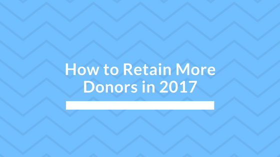 Retaining Donors in 2017