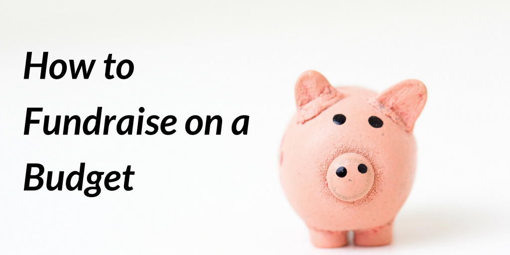 Fundraise on a Budget