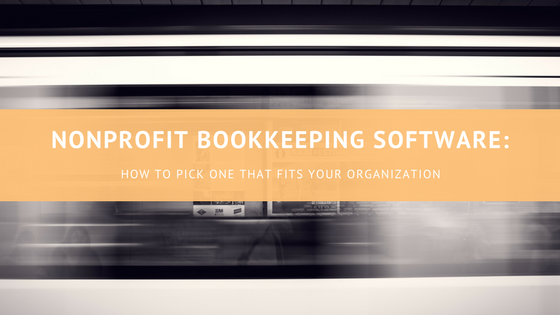 How to Pick Your Nonprofit's Bookkeeping Software - Capital