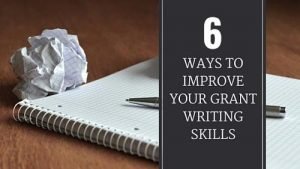 6 Ways to Improve Grant Writing Skills