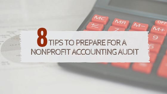 8 Tips to Prepare For A Nonprofit Accounting Audit
