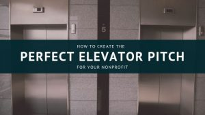 how to create a perfect elevator pitch for your nonprofit