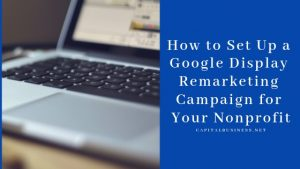 Set up a Google Display Remarketing Campaign