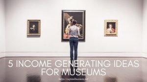 how museums can generate more income